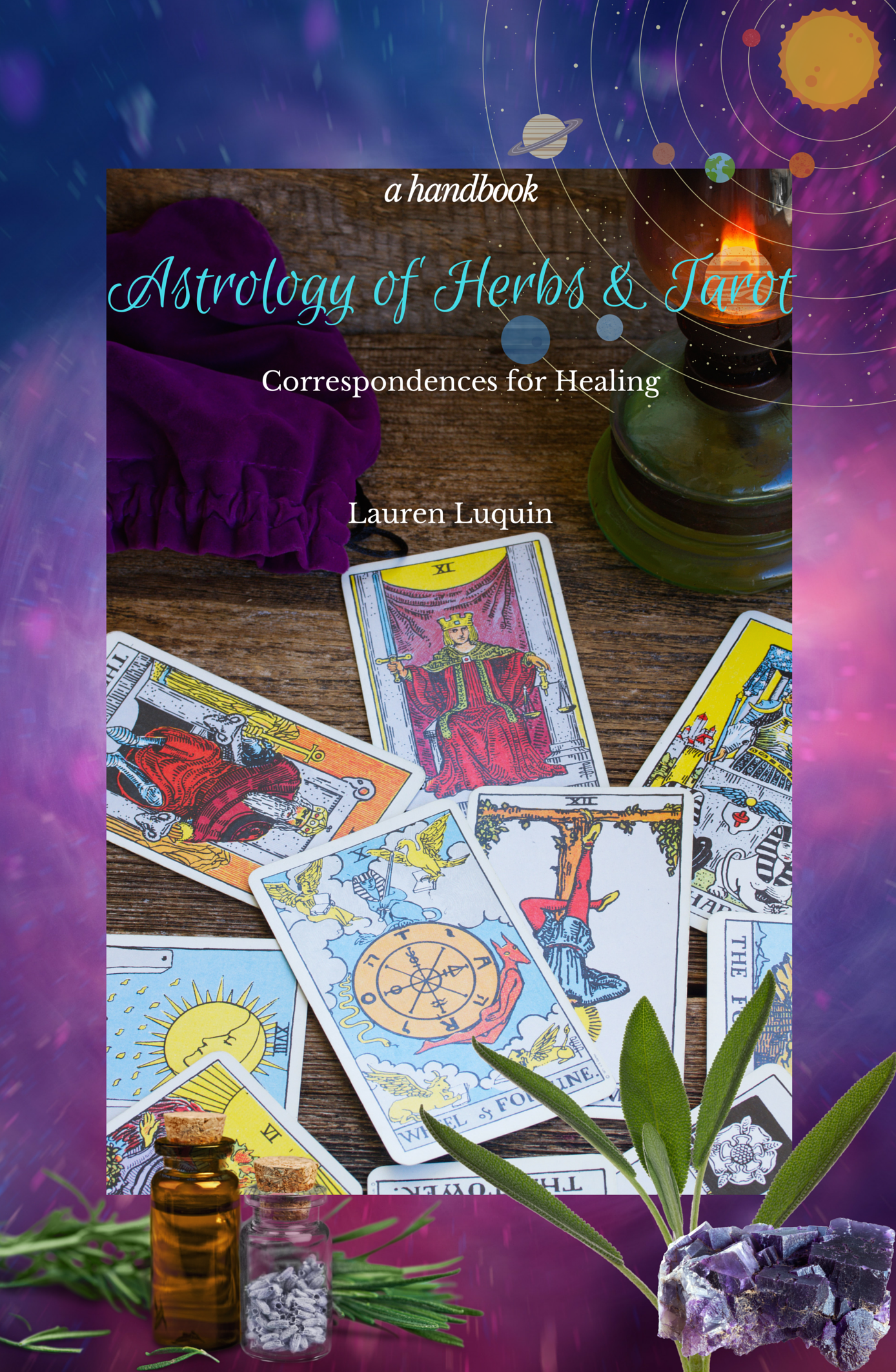 Astrology of Herbs & Tarot: Correspondences for Healing